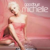 Michelle (D) - Goodbye Michelle