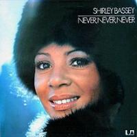 Shirley Bassey - Never Never Never (remastered)