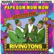 The Rivingtons - Papa-Oom-Mow-Mow / The Bird's The Word