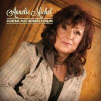 Annelie Michel - Schenk mir deinen Traum