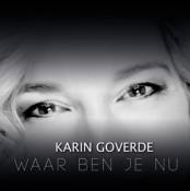 Karin Goverde - Waar ben je nu