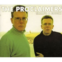 The Proclaimers - There's A Touch