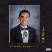Kyle - See You When I am Famous!!!!!!!!!!!!