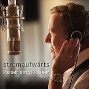 Roland Kaiser - Stromaufwärts - Kaiser singt Kaiser