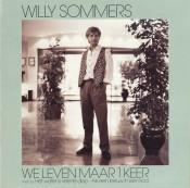 Willy Sommers - We Leven Maar 1 Keer