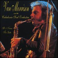 Van Morrison - It's Never Too Late