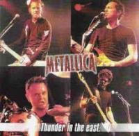 Metallica - Thunder In The East