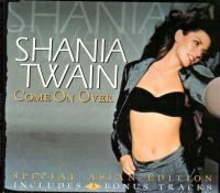 Shania Twain - Come On Over (Special Asia Edition + 3 Bonus Tracks) (Asia)