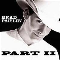 Brad Paisley - Part II