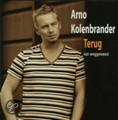 Arno Kolenbrander - Terug Van Weggeweest