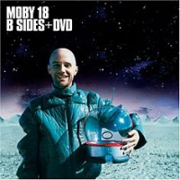 Moby - 18 - B Sides + DVD