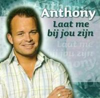 Anthony - Laat me bij jou zijn