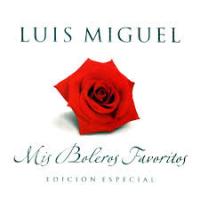 Luis Miguel - Mis Boleros Favoritos (edicion especial)
