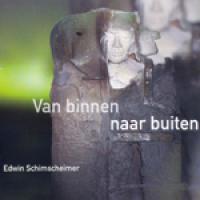 Edwin Schimscheimer - Van binnen naar buiten
