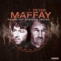 Peter Maffay - Heute Vor Dreißig Jahren