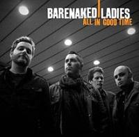 Barenaked Ladies (BNL) - All In Good Time