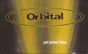 Orbital - Past Present Future...
