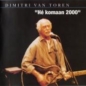 Dimitri Van Toren - Hé komaan 2000