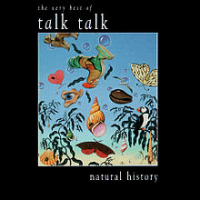 Talk Talk - Natural History: The Very Best Of