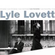 Lyle Lovett - I Love Everybody