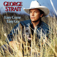 George Strait - Easy Come, Easy Go (1993)