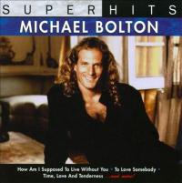 Michael Bolton - Super Hits