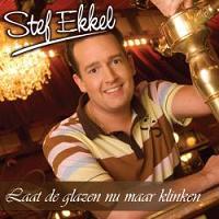 Stef Ekkel - Laat De Glazen Nu Maar Klinken