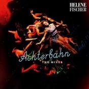 Helene Fischer - Achterbahn (The Mixes)