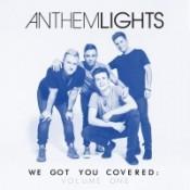 Anthem Lights - We Got You Covered