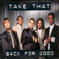 Take That - Back For Good