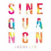 Jacob Lee - Sine Qua Non - EP