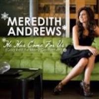 Meredith Andrews - He Has Come For Us (God Rest Ye Merry Gentlemen)