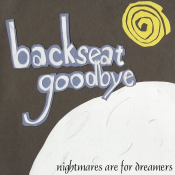 Backseat Goodbye - Nightmares Are for Dreamers