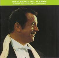 Toon Hermans - Vogeltje, wat zing je vroeg Toon in de studio 1 (1959-1969)
