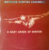 Mathilde Santing - A Hazy Shade Of Winter
