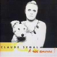 Claude Semal - A nos amours