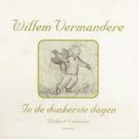 Willem Vermandere - In de donkerste dagen