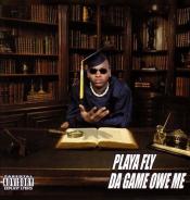 Playa Fly - Da Game Owe Me