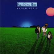 Bad Boys Blue - My Blue World