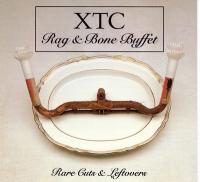 XTC - Rag & Bone Buffet