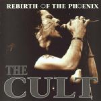 The Cult - Rebirth Of The Phoenix