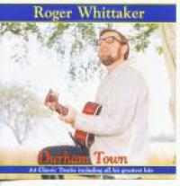 Roger Whittaker - Durham Town (1999)