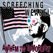 Screeching Weasel - Anthem for a New Tomorrow