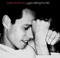 Marc Anthony - You Sang To Me (2000)
