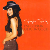 Shania Twain - I'm Gonna Getcha Good! (Europe)
