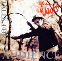 Tom Waits - Tales For The Audience Part 3