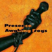 Presence - Awaking Dogs