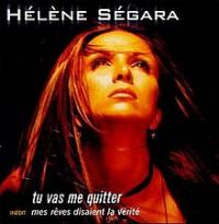 Hélène Ségara (Helene Ségara) - Tu Vas Me Quitter