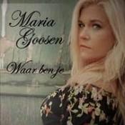 Maria Goosen - Waar ben je?