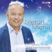 Stefan Micha - Schenk mir den Sternenhimmel